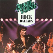 The Best Of April Wine Rock Ballads